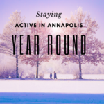 Staying Active in Annapolis Year Round Rachel Frentsos